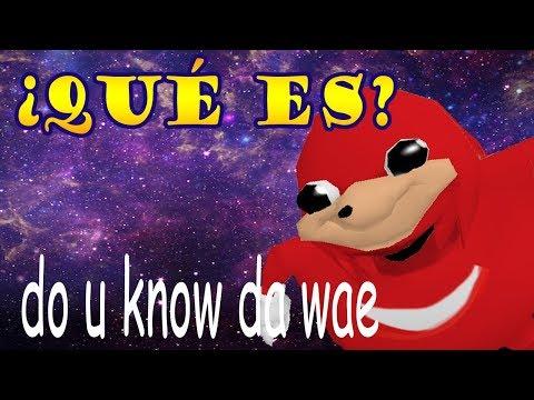 ¿Que significa el meme de Knuckles? - Da wae - Visitando Uganda