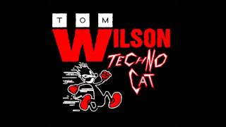 Tom Wilson - Techno Cat (Dance Like Your Dad Mix)