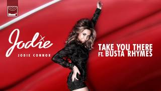 Jodie Connor ft. Busta Rhymes - Take You There (Radio Edit) HD *OUT NOW ON iTUNES*