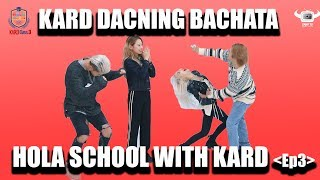 [HOLA SCHOOL WITH KARD] KARD LEARNING BACHATA