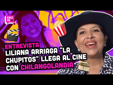 "Liliana Arriaga ""La Chupitos"" llega al cine con CHILANGOLANDIA | Entrevista"