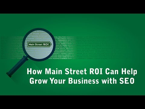 How Main Street ROI Can Help Grow Your Business with SEO