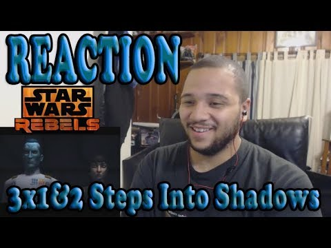 Star Wars Rebels Season 3 Episode 1 And 2 – Steps Into Shadow REACTION!