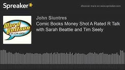 Comic Books Money Shot A Rated R Talk with Sarah Beattie and Tim Seely