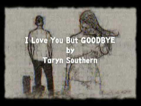 I Love You But Goodbye|Taryn Southern(Lyrics)