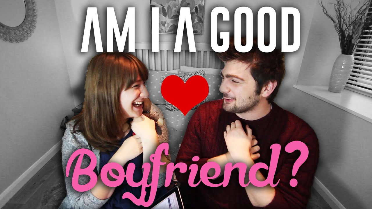 Am I A Good Boyfriend Crashbangadam