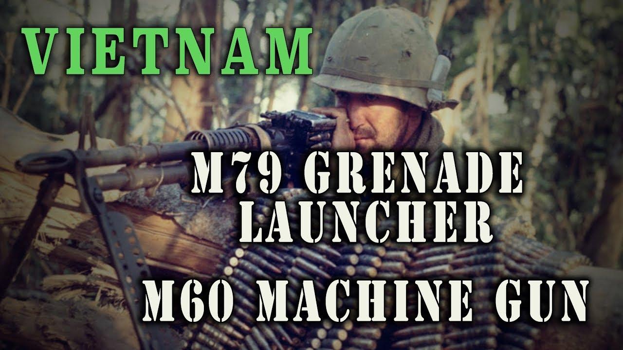 Vietnam - M60 Machine Gun & M79 Grenade Launcher - a short history