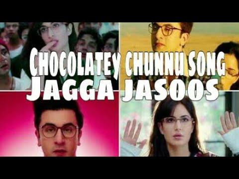 Chocolatey chunnu song jagga jasoos | ranbir kapoor | katrina kaif