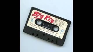 Big Rig - Our Secret Hours (demo)