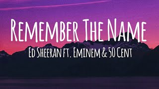 Ed Sheeran - Remember The Name ft. Eminem & 50 Cent (Lyrics)