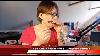 Cover You'll Never Walk Alone   Christelle Berthon
