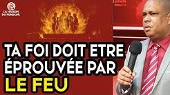 TA FOI DOIT ETRE ÉPROUVÉE PAR LE FEU  - Daniel 3 - Jean-Christophe FRANCOIS-LOUISON [Culte 17/05/20]