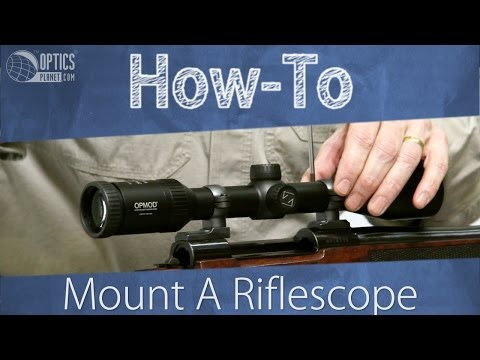 How To Mount A Riflescope - OpticsPlanet.com