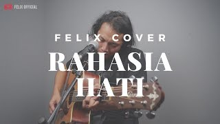 Download Lagu Rahasia Hati Element ( Felix Irwan Cover ) mp3