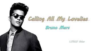 Calling All My Lovelies (Lyrics Video) - Bruno Mars