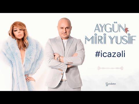 Miri Yusif ft. Aygün Kazımova - İcazəli