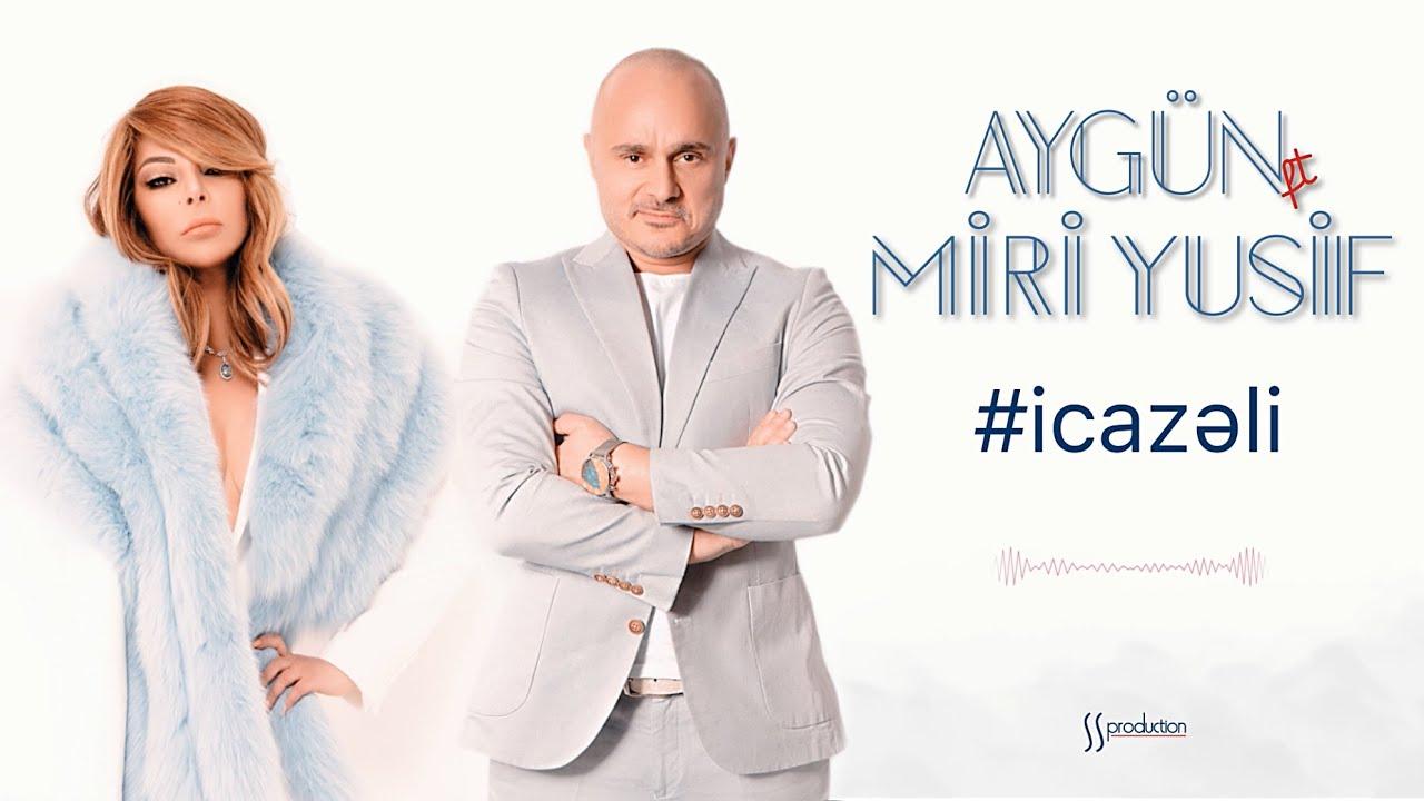 Miri Yusif Ft Aygun Kazimova Icazəli Youtube