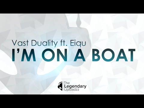 Vast Duality - I'm On A Boat (ft. Eiqu) (Hard Cruise 2015 Anthem) [FULL HQ + HD]