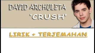 Video David Archuleta - Crush | Lirik + Terjemahan download MP3, 3GP, MP4, WEBM, AVI, FLV Agustus 2018