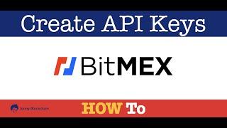 How to create API keys for Bitmex Exchange