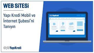 Yapı Kredi Mobil ve İnternet Şubesi'ni Tanıyın