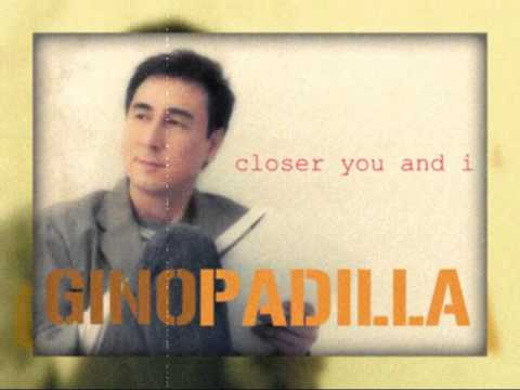 Gino Padilla - Closer You and I - YouTube