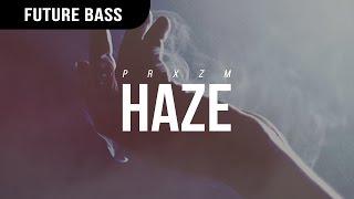 PRXZM - Haze