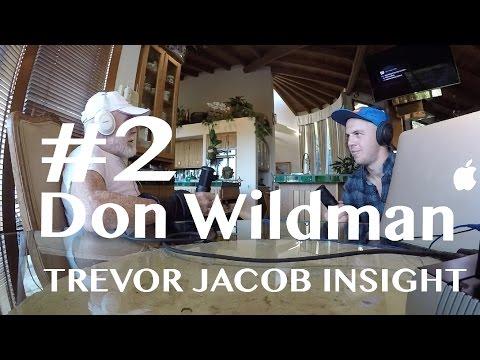 Trevor Jacob insight #2 - Don Wildman