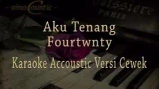 Fourtwnty Aku Tenang Karaoke Akustik Versi Cewek