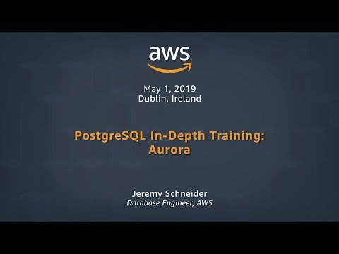 PostgreSQL In-Depth Training: Aurora Part 1