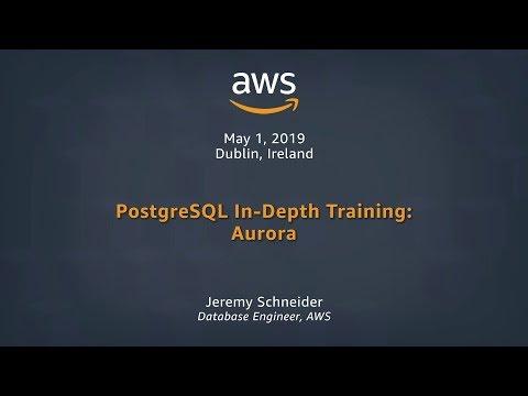 PostgreSQL In-Depth Training: Aurora Part 1