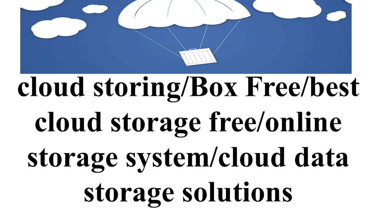 Cloud Storing Box Free Best Storage Online System Data Solutions
