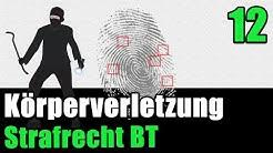 § 223 I StGB - Körperverletzung - Strafrecht BT 12