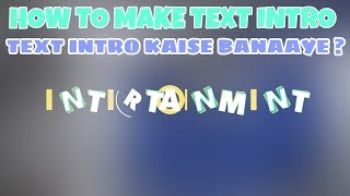 HOW TO MAKE TEXT INTRO ! // New text maker apk // FREE INTRO MAKER // intro  kaise banaaye ?