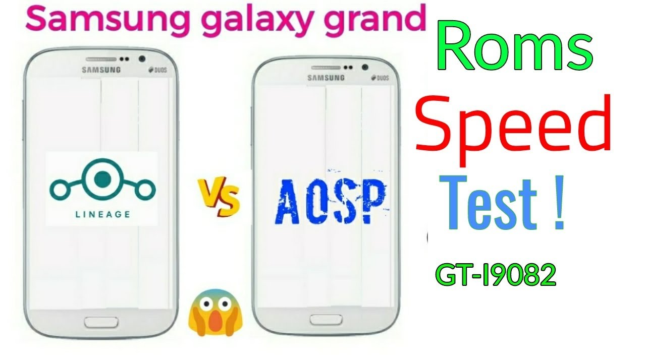 Lineage vs AOSP speed test on samsung galaxy grand gt i9082