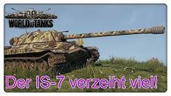 Der IS-7 verzeiht viel!  [World of Tanks - Gameplay - Deutsch]