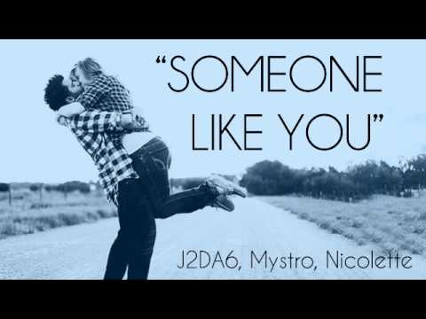 Someone Like You- J2DA6 ft Nicolette and Mystro (2011)