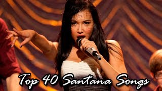 My Top 40 Santana Songs (Glee)