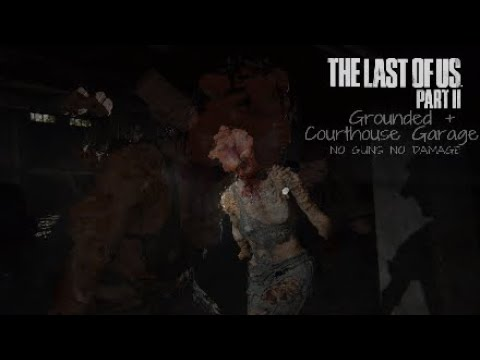 TLOU2 ( Seattle Day 1 : Courthouse Garage ) Grounded + | NO GUNS | NO DAMAGE |