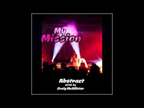 Abstract- My Mission (prod. by Craig McAllister)