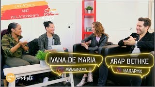 Creatives and Relationships with Ivana De Maria and Arap Bethke