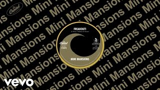 Mini Mansions - Freakout! (Audio)