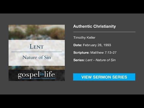 Authentic Christianity – Timothy Keller [Sermon]