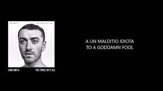 Sam Smith - Nothing Left For You | Español | Lyrics English |