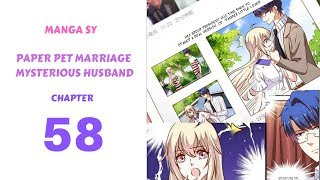 Paper Pet Marriage Mysterious Husband Chapter 58-Turn Face
