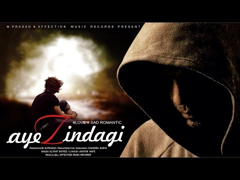 AYE ZINDAGI : TAMAASHE  BY ALTAAF SAYYED | LATEST HINDI SONG 2016 | AFFECTION MUSIC RECORDS