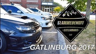 SlammedEnuff Gatlinburg 2017 Aftermovie