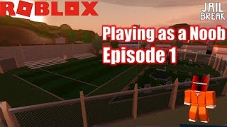 Roblox: JailBreak: Playing as a Noob Ep1: How to earn cash quickly (NO GAMEPASSES)
