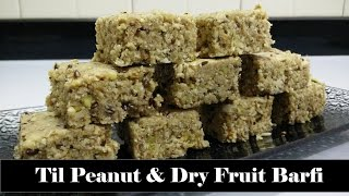 Til Peanut and Dry Fruit Barfi Recipe in Hindi By Cooking with Smita  Winter Special