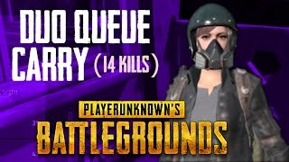 One Man Carries Duo Queue (14 Kills) | Player Unkown's Battlegrounds